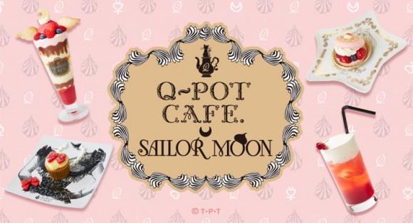 「Q-pot CAFE.×美少女戦士セーラームーン」オリジナルスイーツが可愛すぎてキュン死!